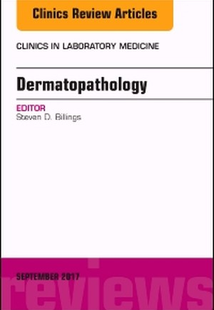 Dermatopathology, An Issue of Clinics in Laboratory Medicine