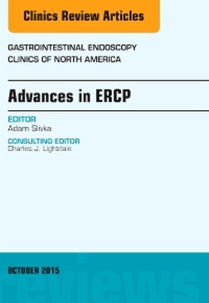 Advances in ERCP, An Issue of Gastrointestinal Endoscopy Clinics