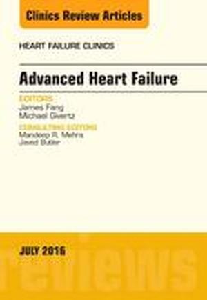 Advanced Heart Failure, An Issue of Heart Failure Clinics