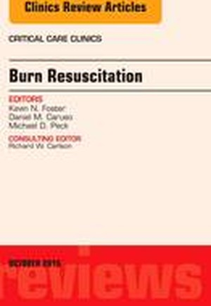 Burn Resuscitation, An Issue of Critical Care Clinics