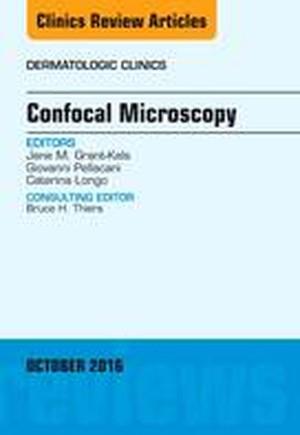 Confocal Microscopy, An Issue of Dermatologic Clinics