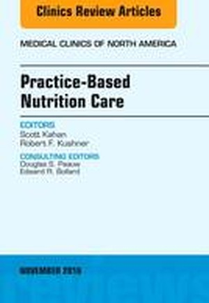 Practice-Based Nutrition Care, An Issue of Medical Clinics of North America