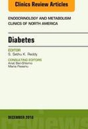 Diabetes, An Issue of Endocrinology and Metabolism Clinics of North America