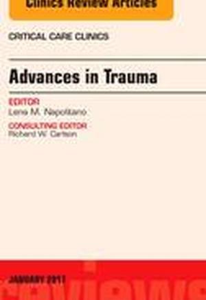 Advances in Trauma, An Issue of Critical Care Clinics