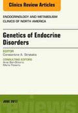 Genetics of Endocrine Disorders, An Issue of Endocrinology and Metabolism Clinics of North America