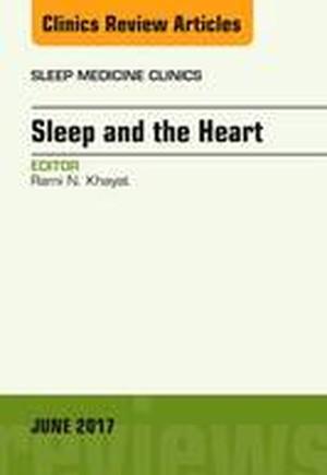 Sleep and the Heart, An Issue of Sleep Medicine Clinics