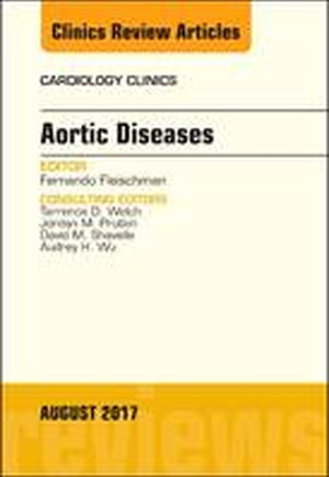 Aortic Diseases, An Issue of Cardiology Clinics