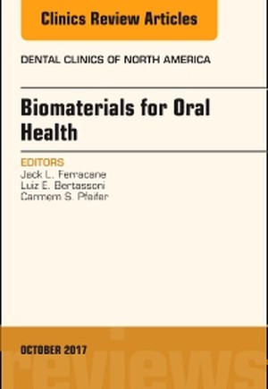Dental Biomaterials, An Issue of Dental Clinics of North America