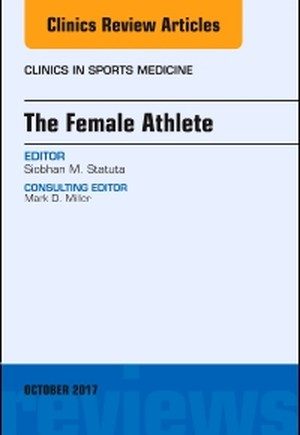 The Female Athlete, An Issue of Clinics in Sports Medicine