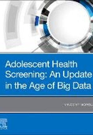 Adolescent Health Screening: An Update in the Age of Big Data