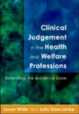 Clinical Judgement In The Health And Welfare Professions