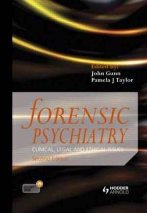 Forensic Psychiatry: Clinical Legal and Ethical Issues