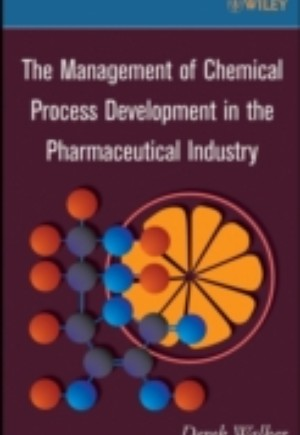 Management of Chemical Process Development in the Pharmaceutical Industry