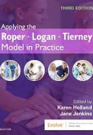 Applying the Roper-Logan-Tierney Model in Practice
