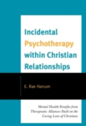 Incidental Psychotherapy within Christian Relationships