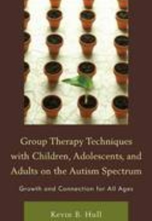 Group Therapy Techniques with Children, Adolescents, and Adults on the Autism Spectrum