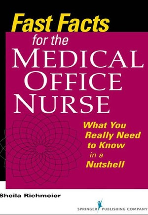 Fast Facts for the Medical Office Nurse