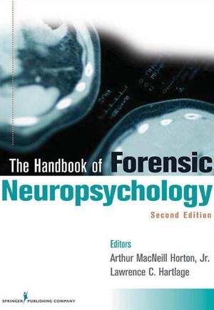 Handbook of Forensic Neuropsychology, Second Edition