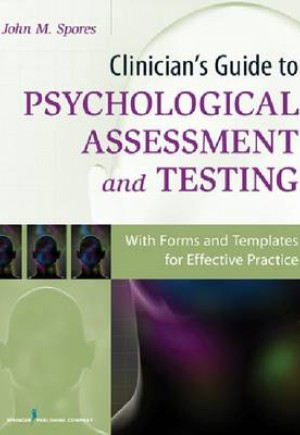 Clinician's Guide to Psychological Assessment and Testing