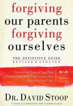 Forgiving Our Parents, Forgiving Ourselves