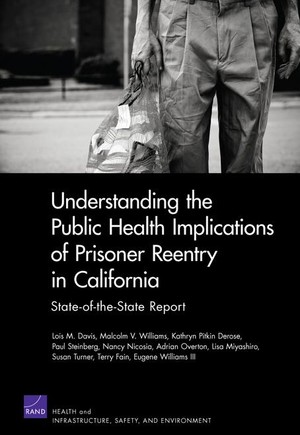 Understanding the Public Health Implications of Prisoner Reentry in California