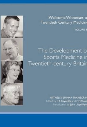 The Development of Sports Medicine in Twentieth-century Britain