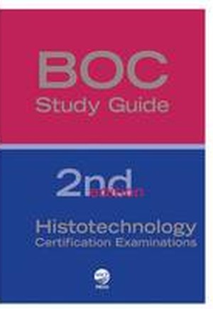 BOC Study Guide: Histotechnology Certification Exams
