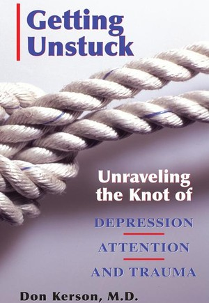 Getting Unstuck; Unravelling the Knot of Depression Attention and Trauma