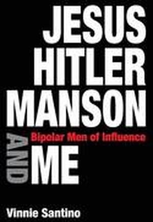 Jesus, Hitler, Manson and Me