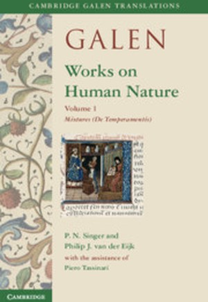 Galen: Works on Human Nature  : Volume 1, Mixtures (De Temperamentis)