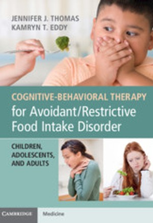 Cognitive-Behavioral Therapy for Avoidant/Restrictive Food Intake Disorder