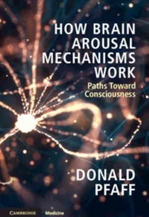 How Brain Arousal Mechanisms Work: Volume 1