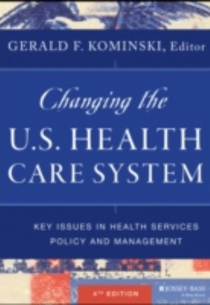 Changing the U.S. Health Care System
