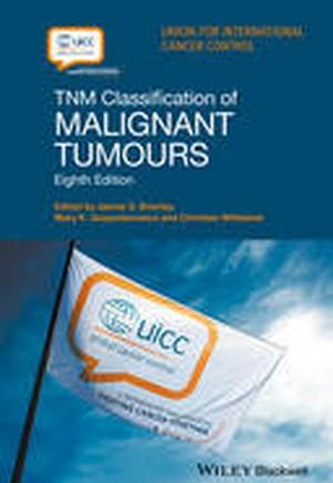 TNM Classification of Malignant Tumours
