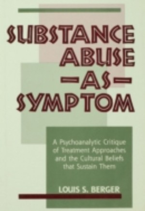 Substance Abuse as Symptom