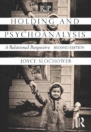 Holding and Psychoanalysis, 2nd edition