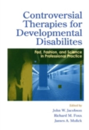 Controversial Therapies for Developmental Disabilities
