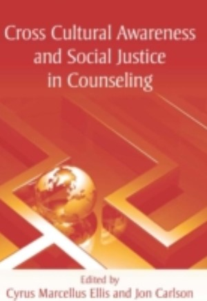 Cross Cultural Awareness and Social Justice in Counseling