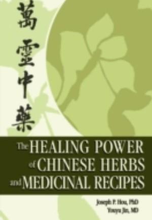 Healing Power of Chinese Herbs and Medicinal Recipes