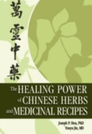Healing Power of Chinese Herbs and Medicinal Recipes