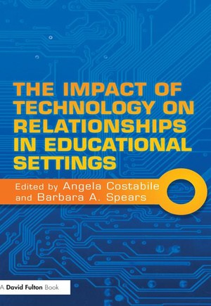 The Impact of Technology on Relationships in Educational Settings