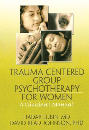 Trauma-Centered Group Psychotherapy for Women