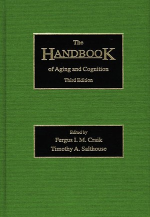 Handbook of Aging and Cognition