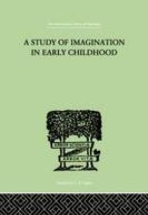 A Study of Imagination in Early Childhood and Its Function in Mental Development