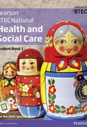 BTEC Nationals Health and Social Care: Student Book 1 + Activebook