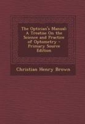 The Optician's Manual