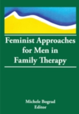 Feminist Approaches for Men in Family Therapy