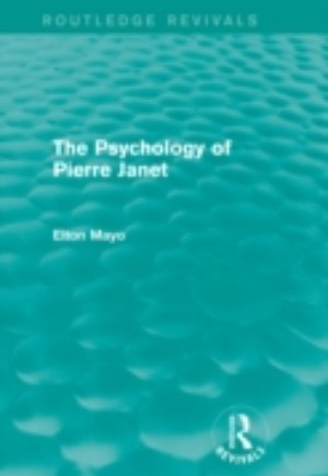 Psychology of Pierre Janet (Routledge Revivals)