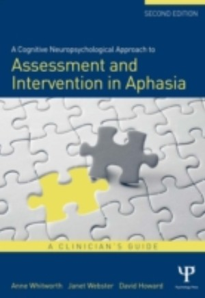 Cognitive Neuropsychological Approach to Assessment and Intervention in Aphasia