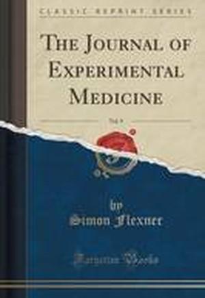 The Journal of Experimental Medicine, Vol. 9 (Classic Reprint)